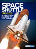 Space Shuttle 1981-2011 ebook by Sally Ride,Greg Freiherr,T.A. Heppenheimer,Air & Space Magazine