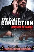 The Claus Connection ebook by Rebecca M. Senese