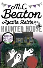 Agatha Raisin and the Haunted House ebook by M.C. Beaton