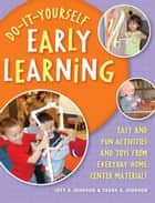 Do-It-Yourself Early Learning ebook by Jeff A. Johnson,Tasha A. Johnson