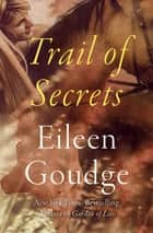 Trail of Secrets ebook by Eileen Goudge