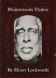 Bhaktivinoda Thakur ebook by Henry Lockworth,Eliza Chairwood,Bradley Smith