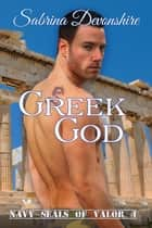 Greek God - Navy SEALs of Valor, #4 ebook by Sabrina Devonshire