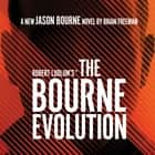 Robert Ludlum's™ The Bourne Evolution audiobook by Brian Freeman