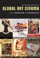 Global Art Cinema - New Theories and Histories ebook by Rosalind Galt, Karl Schoonover