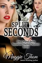 Split Seconds ebook by Maggie Thom