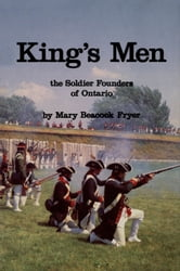 King's Men - The Soldier Founders of Ontario ebook by Mary Beacock Fryer