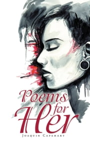 Poems for Her ebook by Joaquin Capehart