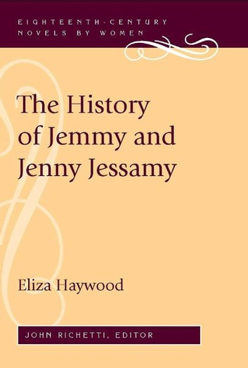 The History of Jemmy and Jenny Jessamy ebook by Eliza Haywood