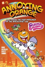 Annoying Orange #6: My Little Baloney ebook by Scott Shaw!,Mike Kazaleh