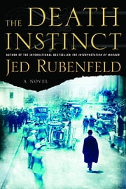 The Death Instinct - A Novel ebook by Jed Rubenfeld