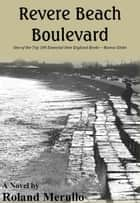 Revere Beach Boulevard ebook by Roland Merullo