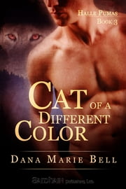Cat of a Different Color ebook by Dana Marie Bell