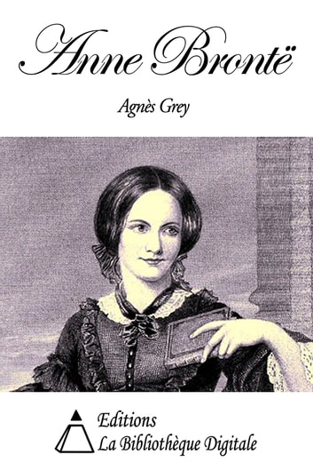 Anne Brontë - Agnès Grey ebook by Anne Brontë