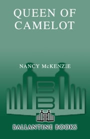Queen of Camelot ebook by Nancy McKenzie