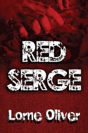 Red Serge ebook by Lorne Oliver