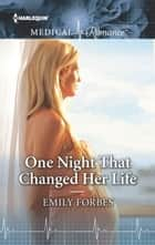 One Night That Changed Her Life ebook by Emily Forbes