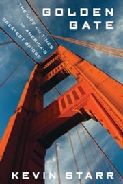 Golden Gate - The Life and Times of America's Greatest Bridge ebook by Kobo.Web.Store.Products.Fields.ContributorFieldViewModel