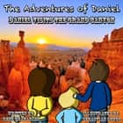 The Adventures of Daniel: Daniel Visits the Grand Canyon - The Adventures of Daniel, #18 ebook by Rene Ghazarian