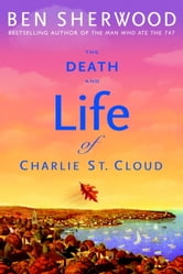 The Death and Life of Charlie St. Cloud ebook by Ben Sherwood