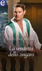 La vendetta dello zingaro (eLit) ebook by Christine Merrill