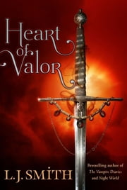 Heart of Valor ebook by L.J. Smith