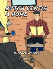 BUTCH FINDS A HOME ebook by Michael Warner