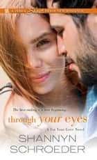 Through Your Eyes ebook by Shannyn Schroeder