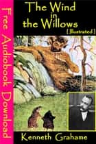 The Wind in the Willows [ Illustrated ] ebook by Kenneth Grahame