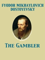 The Gambler ebook by C. J. Hogarth,Fyodor Dostoyevsky