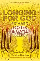Longing For God ebook by Richard Foster, Gayle Beebe