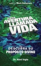 Esta adventura llamada vida ebook by Kent Ingle