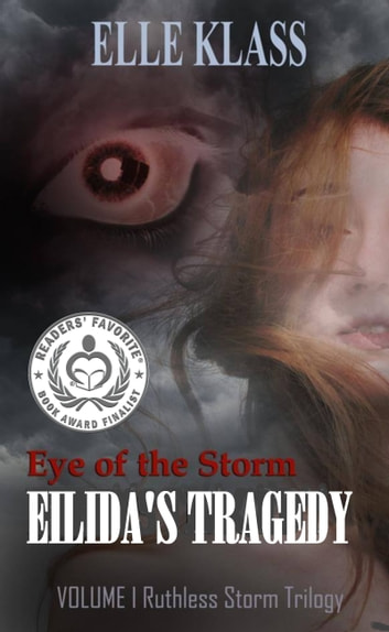 Eye of The Storm: Eilida's Tragedy ebook by Elle Klass