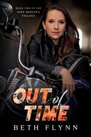 Out of Time - The Nine Minutes Trilogy, #2 ebook by Beth Flynn