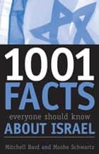 1001 Facts Everyone Should Know about Israel ebook by Mitchell G. Bard, Moshe Schwartz