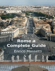 Rome a Complete Guide ebook by Enrico Massetti