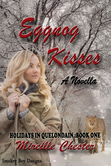 Eggnog Kisses ebook by Mireille Chester