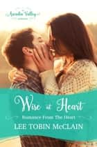 Wise at Heart - Romance from the Heart Book Two 電子書 by Lee Tobin McClain