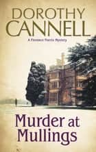 Murder at Mullings - A 1930s country house murder mystery ebook by Dorothy Cannell