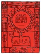 British Cookbook: Great British Recipes ebook by James Newton