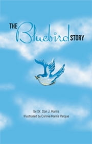 The Bluebird Story ebook by Don Harris