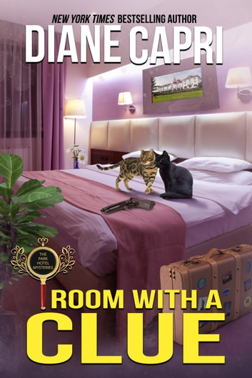 Room with a Clue - A Park Hotel Mystery ebook by Diane Capri
