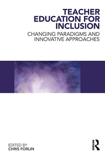 Teacher Education for Inclusion - Changing Paradigms and Innovative Approaches ebook by