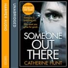 Someone Out There audiobook by Catherine Hunt