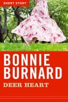 Deer Heart - Short Story ebook by Bonnie Burnard