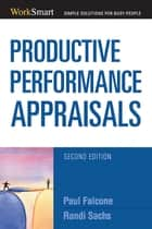 Productive Performance Appraisals ebook by Paul Falcone, Randi T. Sachs