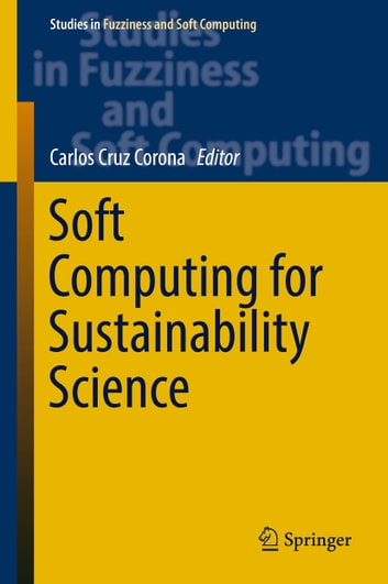 Soft Computing for Sustainability Science ebook by