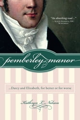 Pemberley Manor - Darcy and Elizabeth, for better or for worse ebook by Kathryn Nelson