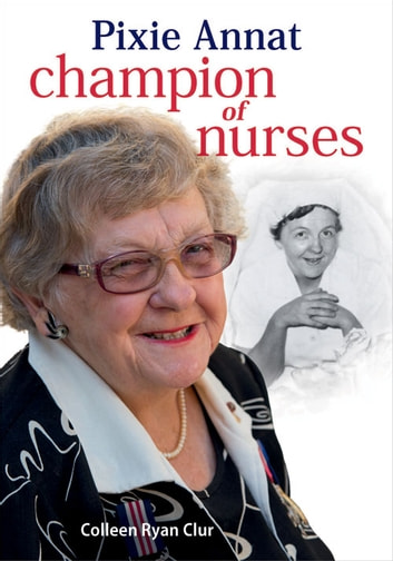 Pixie Annat - Champion of Nurses ebook by Colleen Ryan Clur