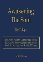 Awakening The Soul - The Trilogy ebook by Bill Missett